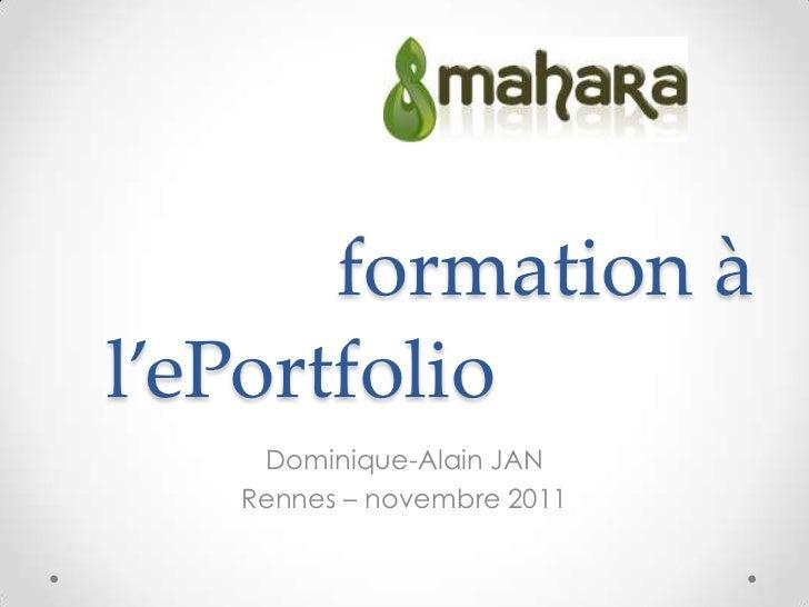 formation àl'ePortfolio    Dominique-Alain JAN   Rennes – novembre 2011