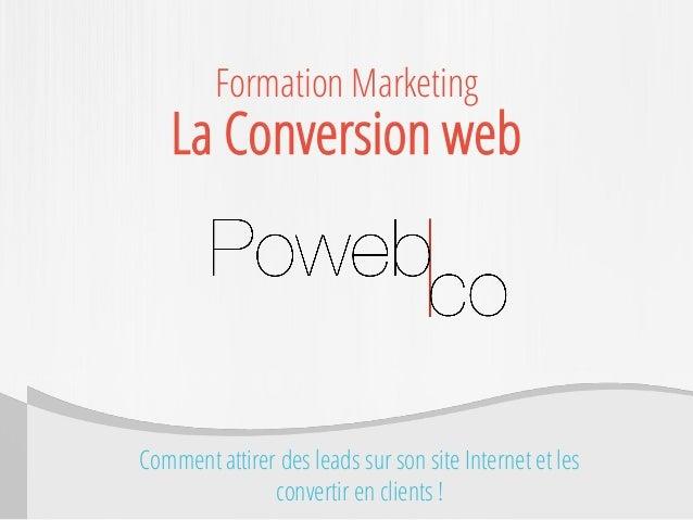 Comment attirer des leads sur son site Internet et les convertir en clients !  Formation Marketing  La Conversion web