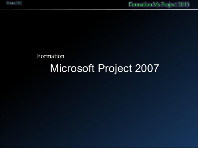 Formation Microsoft Project 2007