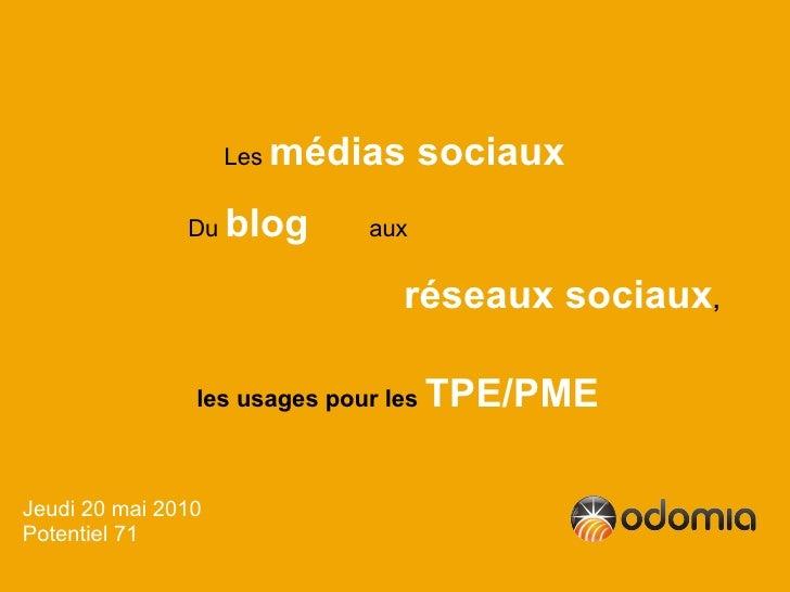 Les   médias sociaux                Du   blog      aux                                    réseaux sociaux,                ...