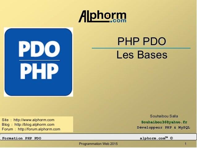 Programmation Web 2015Programmation Web 2015 11 PHP PDOPHP PDO Les BasesLes Bases Souhaibou SallaSouhaibou Salla Souhaibou...