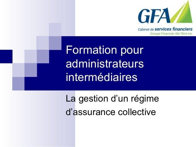 Formation pour administrateurs intermédiaires La gestion d'un régime d'assurance collective