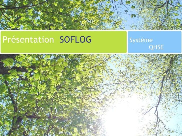 Présentation  SOFLOG Système  QHSE