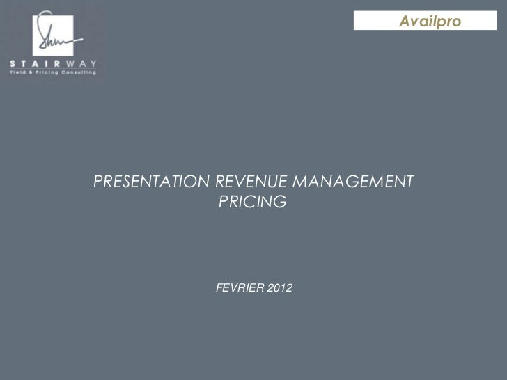 Availpro                       PRESENTATION REVENUE MANAGEMENT                                    PRICING                 ...
