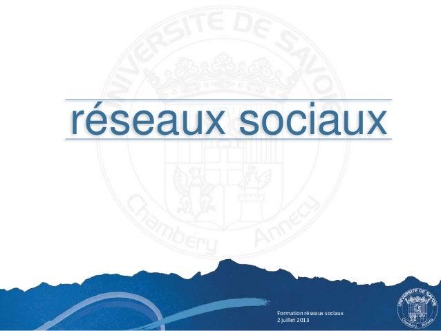 réseaux sociaux Formation réseaux sociaux 2 juillet 2013