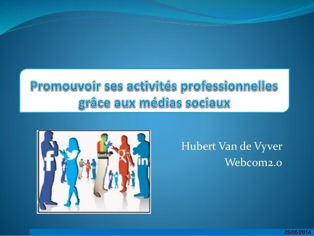 23/05/201423/05/2014 Hubert Van de Vyver Webcom2.0