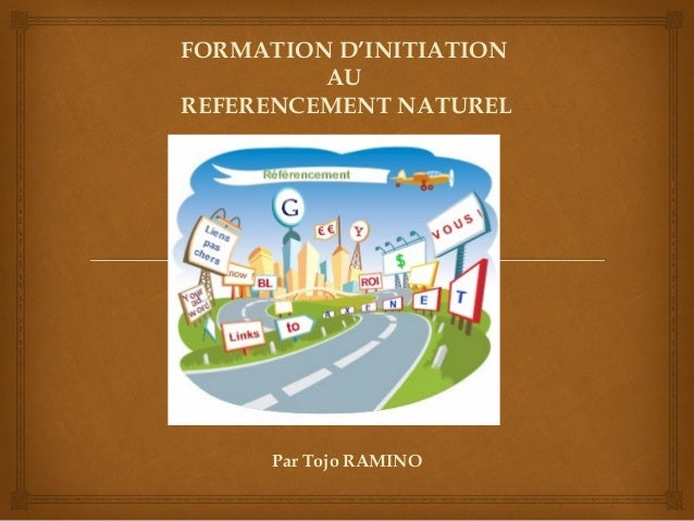 FORMATION D'INITIATIONAUREFERENCEMENT NATURELPar Tojo RAMINO