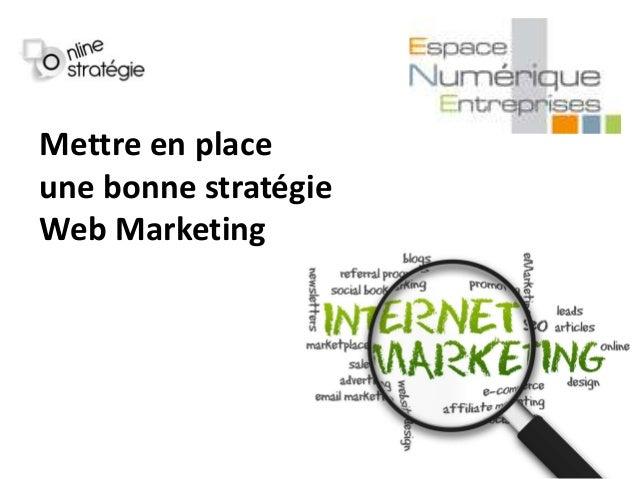Mettre en place une bonne stratégie Web Marketing
