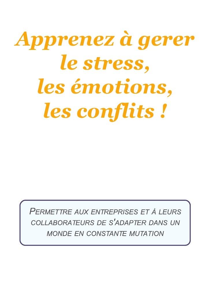 Apprenez à gerer     le stress,  les émotions,   les conflits !
