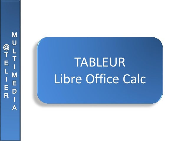 TABLEUR Libre Office Calc