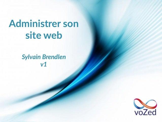 Administrer son site web Sylvain Brendlen v1