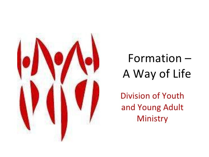 Formation – A Way of Life Division of Youth and Young Adult Ministry