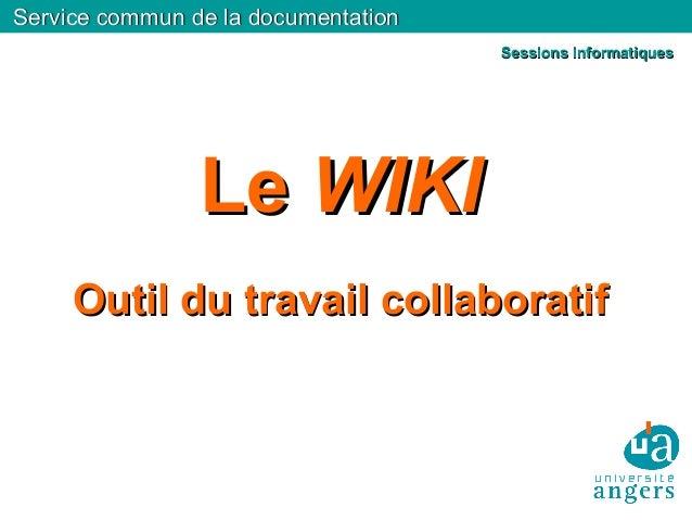 Service commun de la documentationService commun de la documentation LeLe WIKIWIKI Outil du travail collaboratifOutil du t...