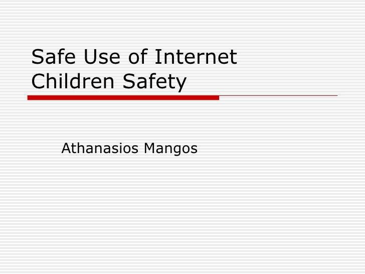 Safe Use of Internet Children Safety Athanasios Mangos