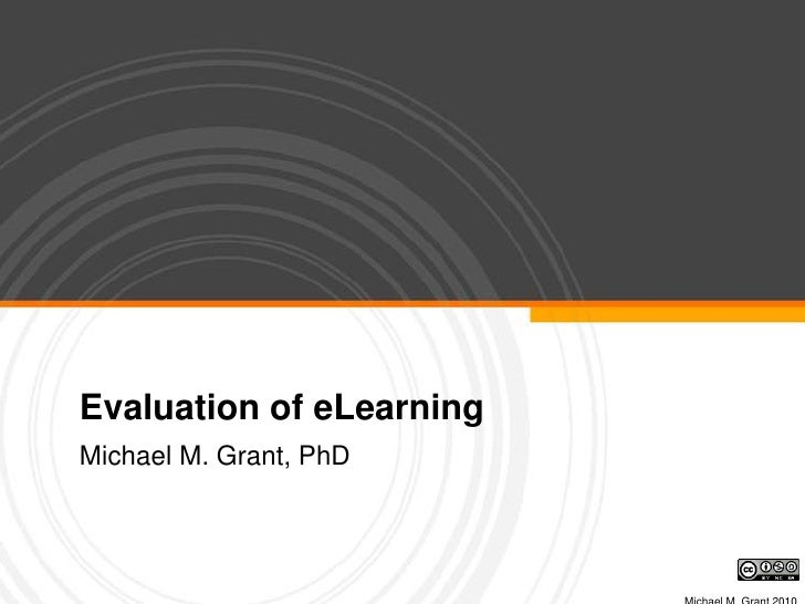 Evaluation of eLearning<br />Michael M. Grant, PhD<br />Michael M. Grant 2010<br />