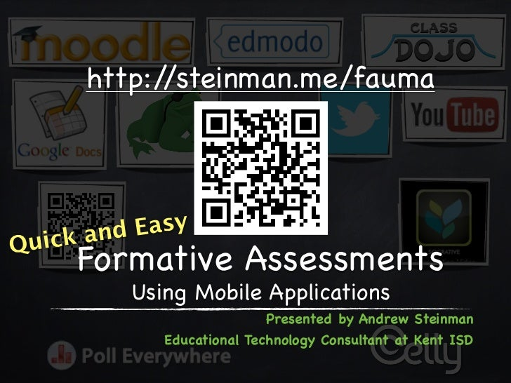 http://steinman.me/fauma      and EasyQuick     Formative Assessments         Using Mobile Applications                   ...