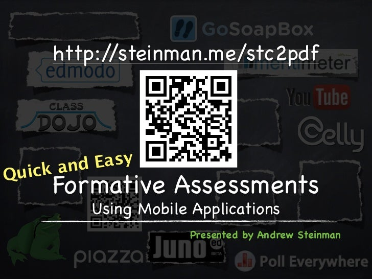 http://steinman.me/stc2pdf     k and EasyQuic     Formative Assessments          Using Mobile Applications                ...