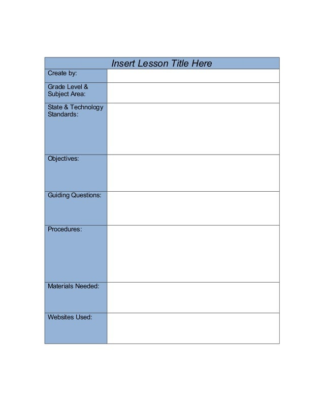 Insert Lesson Title Here Create by: Grade Level & Subject Area: State & Technology Standards: Objectives: Guiding Question...