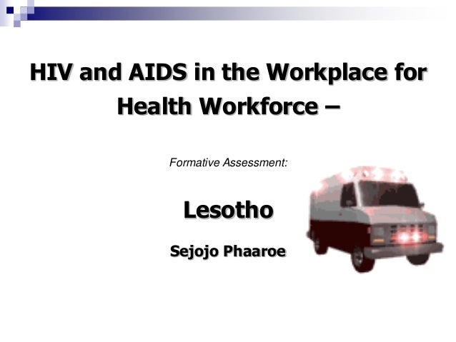 HIV and AIDS in the Workplace for Health Workforce – Formative Assessment: Lesotho Sejojo Phaaroe