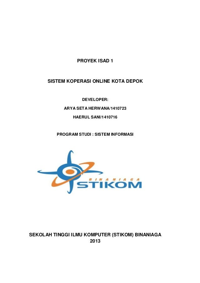 PROYEK ISAD 1      SISTEM KOPERASI ONLINE KOTA DEPOK                   DEVELOPER:            ARYA SETA HERWANA/1410723    ...