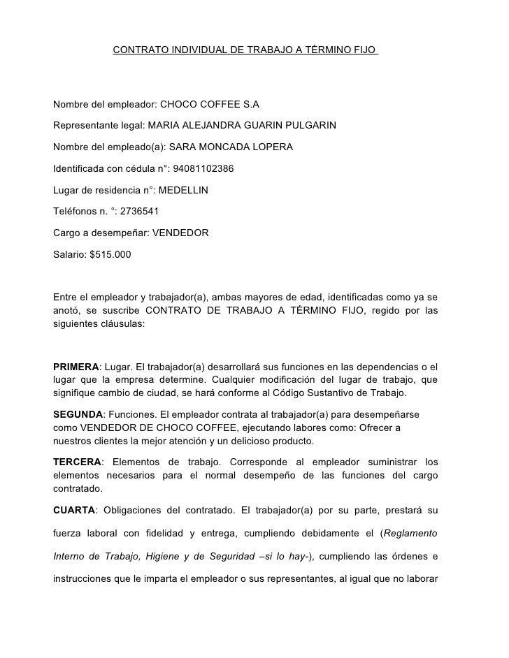 CONTRATO INDIVIDUAL DE TRABAJO A TÉRMINO FIJO     Nombre del empleador: CHOCO COFFEE S.A  Representante legal: MARIA ALEJA...