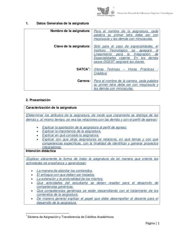 Página | 1 1. Datos Generales de la asignatura Nombre de la asignatura: Clave de la asignatura: SATCA1 : Carrera: Para el ...