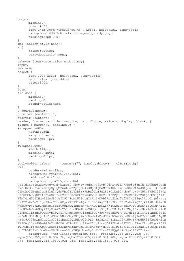 """body { margin:0; color:#333; font:24px/30px """"Trebuchet MS"""", Arial, Helvetica, sans-serif; background:#d9d9d8 url(../images..."""