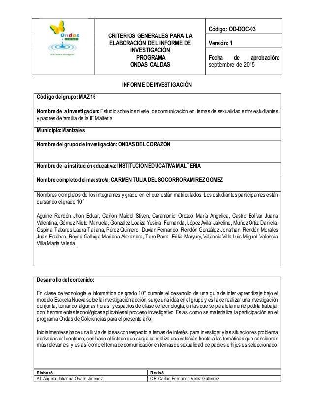 CRITERIOS GENERALES PARA LA ELABORACIÓN DEL INFORME DE INVESTIGACIÓN PROGRAMA ONDAS CALDAS Código: OD-DOC-03 Versión: 1 Fe...