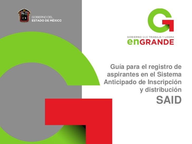 Guía para el registro de aspirantes en el SistemaAnticipado de Inscripción           y distribución                 SAID