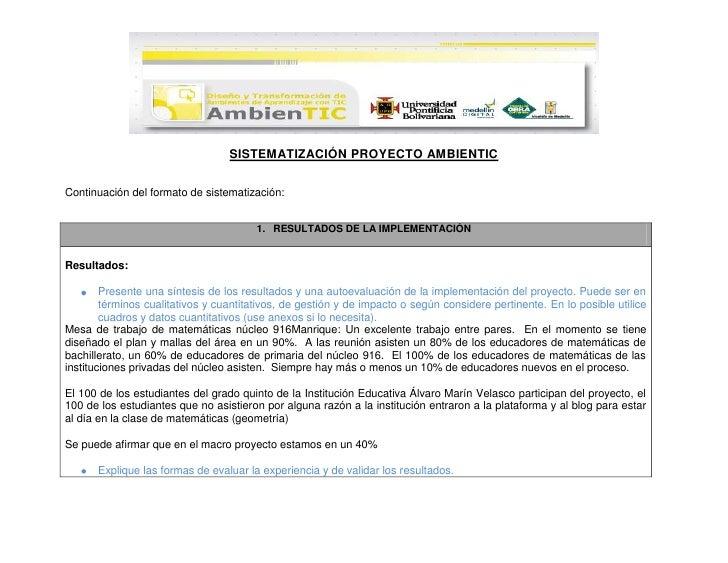 SISTEMATIZACIÓN PROYECTO AMBIENTIC<br />Continuación del formato de sistematización:<br /> <br />RESULTADOS DE LA IMPLEMEN...