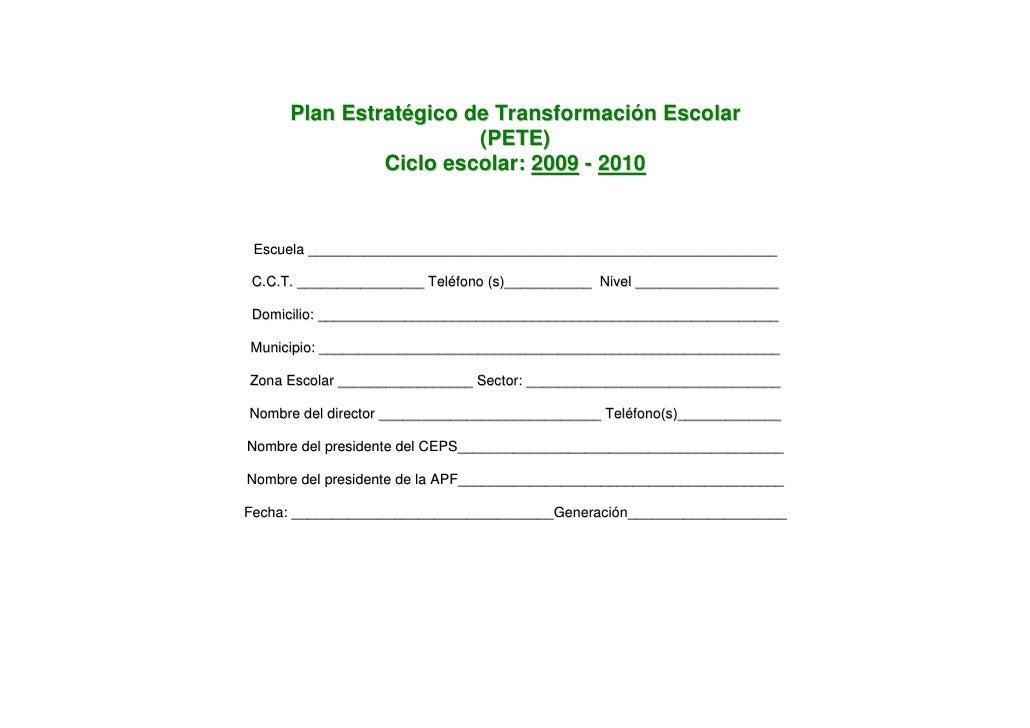 Plan Estratégico de Transformación Escolar                         (PETE)                Ciclo escolar: 2009 - 2010    Esc...
