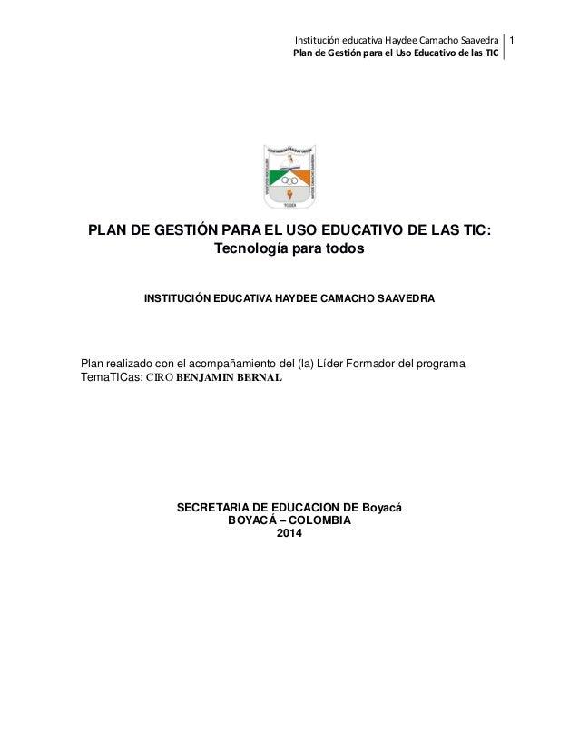 Institución educativa Haydee Camacho Saavedra 1 Plan de Gestión para el Uso Educativo de las TIC  PLAN DE GESTIÓN PARA EL ...