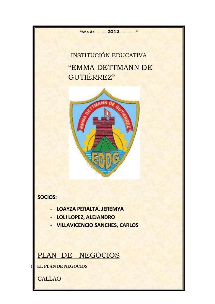 """Año de ………2012…………..""                 INSTITUCIÓN EDUCATIVA                ""EMMA DETTMANN DE                GUTIÉRREZ""   ..."