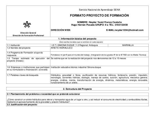 Servicio Nacional de Aprendizaje SENA  FORMATO PROYECTO DE FORMACIÓN NOMBRE: Neyder Yesid Franco Castaño Hugo Hernán Posad...
