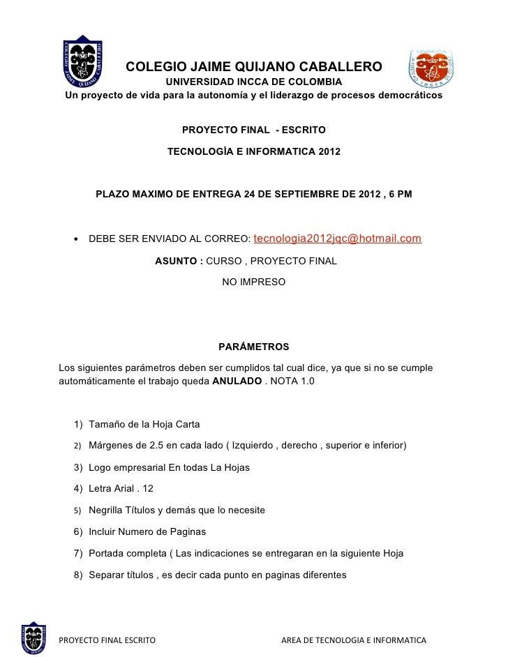 COLEGIO JAIME QUIJANO CABALLERO                     UNIVERSIDAD INCCA DE COLOMBIA Un proyecto de vida para la autonomía y ...