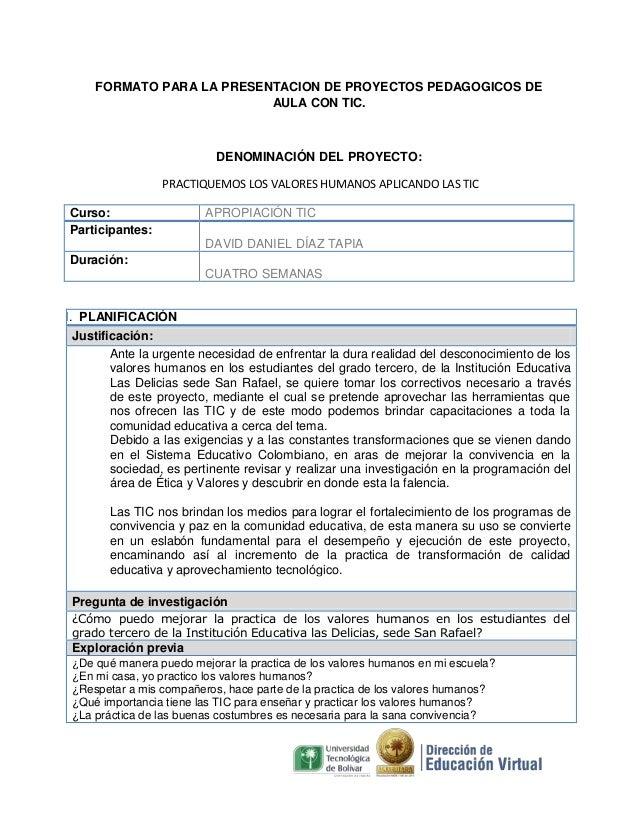 FORMATO PARA LA PRESENTACION DE PROYECTOS PEDAGOGICOS DE AULA CON TIC.  DENOMINACIÓN DEL PROYECTO: PRACTIQUEMOS LOS VALORE...