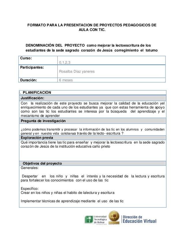 FORMATO PARA LA PRESENTACION DE PROYECTOS PEDAGOGICOS DE AULA CON TIC.  DENOMINACIÓN DEL PROYECTO como mejorar la lectoesc...