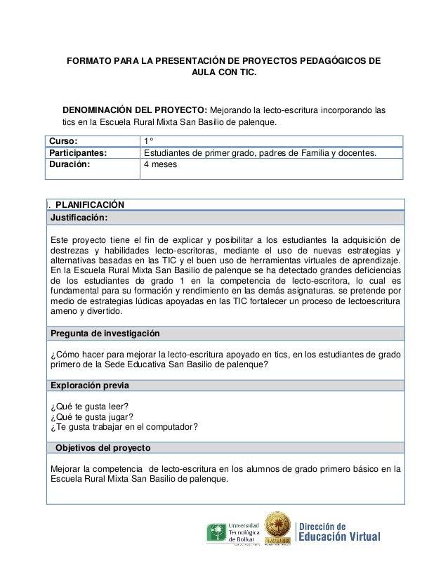 FORMATO PARA LA PRESENTACIÓN DE PROYECTOS PEDAGÓGICOS DE                           AULA CON TIC.   DENOMINACIÓN DEL PROYEC...