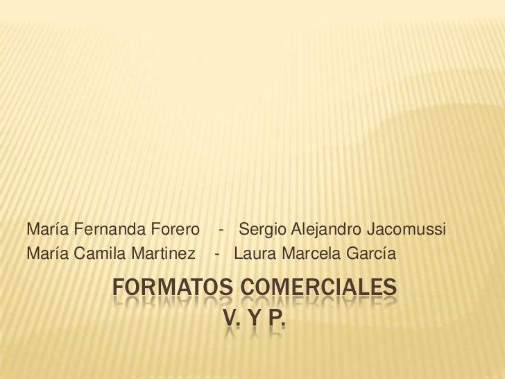 María Fernanda Forero - Sergio Alejandro JacomussiMaría Camila Martinez - Laura Marcela García          FORMATOS COMERCIAL...