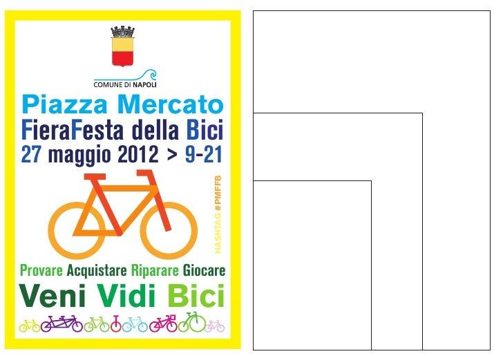 Piazza MercatoFieraFesta della Bici27 maggio 2012 > 9-21                                HASHTAG #PMFFBProvare Acquistare R...