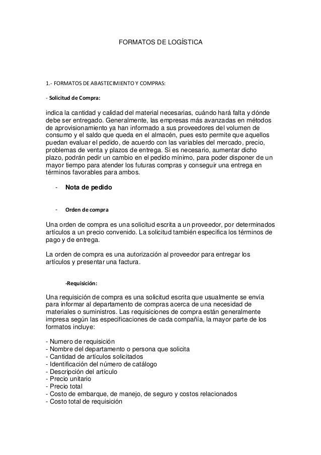 FORMATOS DE LOGÍSTICA 1.- FORMATOS DE ABASTECIMIENTO Y COMPRAS: - Solicitud de Compra: indica la cantidad y calidad del ma...