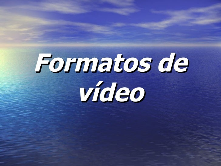 Formatos de vídeo