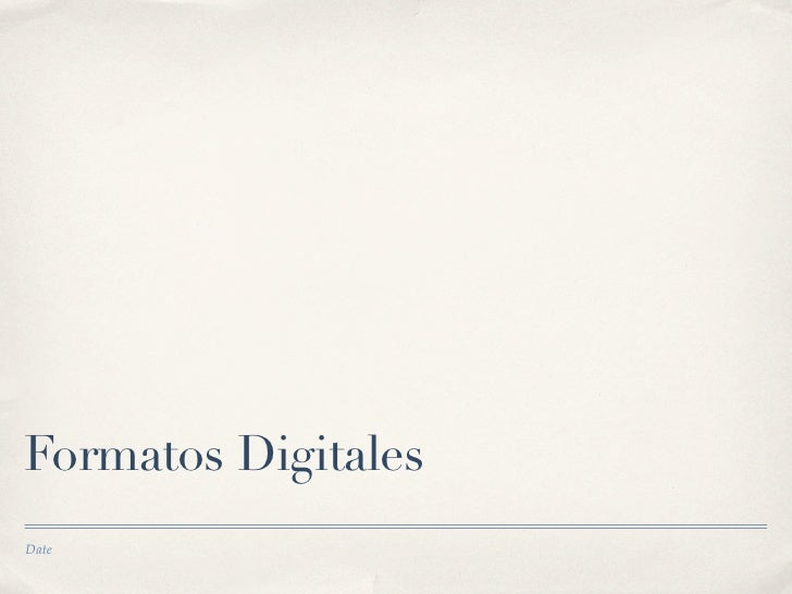 Formatos DigitalesDate