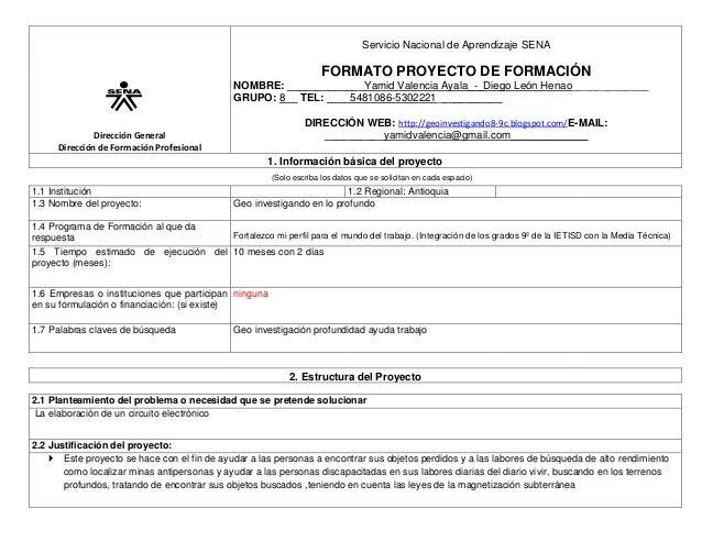 Servicio Nacional de Aprendizaje SENA  FORMATO PROYECTO DE FORMACIÓN NOMBRE: _____________Yamid Valencia Ayala_-_Diego Leó...