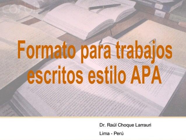 Dr. Raúl Choque Larrauri Lima - Perú  1