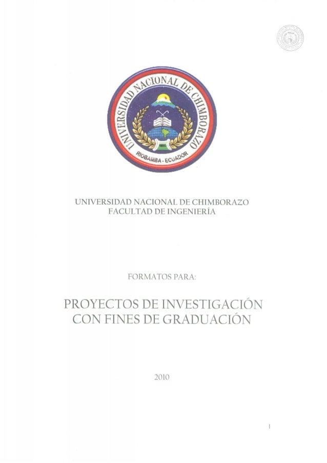 UNIVERSIDAD NACIONAL DE CHIMBORAZO  FACULTAD DE INGENIERÍA  FORMATOS PARA:  PROYECTOS DE INVESTIGACIÓN  CON FINES DE GRADU...
