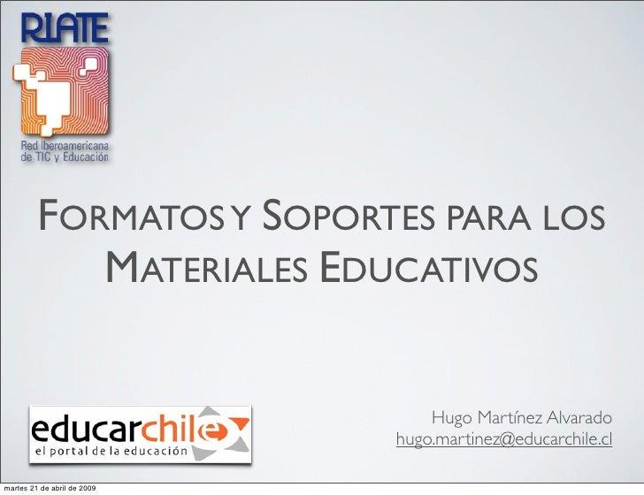 FORMATOS Y SOPORTES PARA LOS             MATERIALES EDUCATIVOS                                    Hugo Martínez Alvarado  ...
