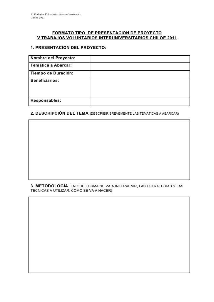 V Trabajos Voluntarios InteruniversitariosChiloé 2011           FORMATO TIPO DE PRESENTACION DE PROYECTO     V TRABAJOS VO...