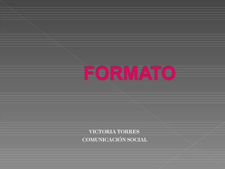 VICTORIA TORRES COMUNICACIÓN SOCIAL