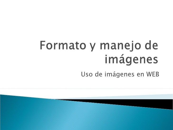 Formato y manejo de imagenes